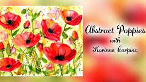 Abstract Poppies with Korinne Carpino