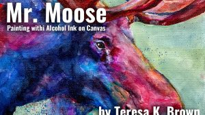 Mr. Moose Alcohol Ink on Canvas