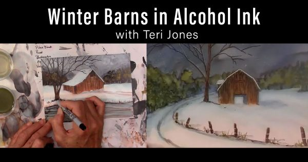 Winter Barns Alcohol Ink Course with Teri Jones