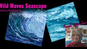 Wild Waves Painting with Alcohol Ink Francine Dufour Jones
